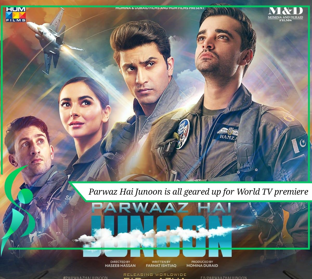 Parwaz Hai Junoon is all geared up for World TV premiere.