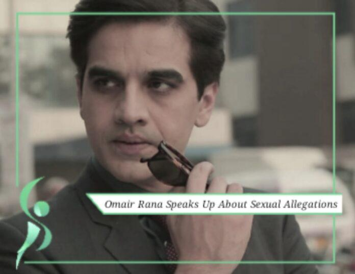 Omair Rana speaks up about sexual allegations