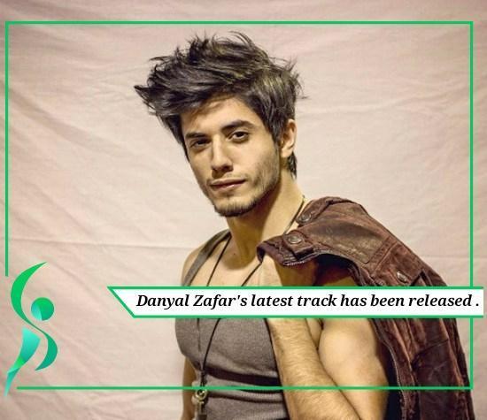 Danyal Zafar's new song released