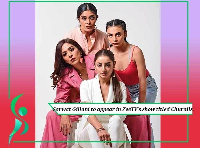 Sarwat Gillani's starrer Churails to appear on ZeeTV