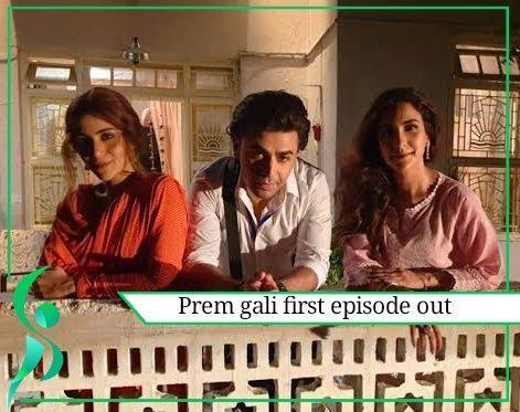 Prem Gali first episode