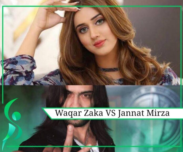 Jannat Mirza VS Waqar Zaka