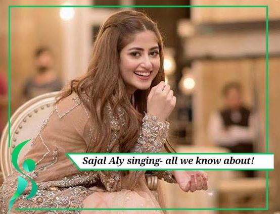 Sajal Aly singing career