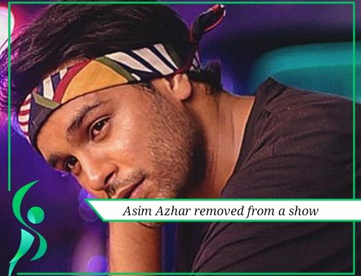 asim azhar removed from a show
